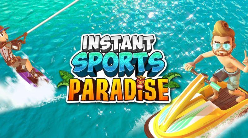 TEST : Instant Sports Paradise, et si on repartait en vacances !